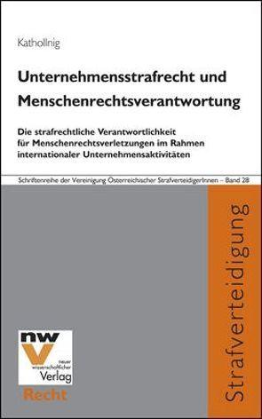 Unternehmensstrafrecht und Menschenrechtsverantwortung von Kathollnig,  Christoph