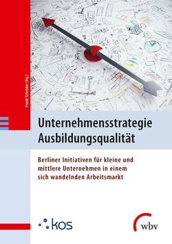 Unternehmensstrategie Ausbildungsqualität von Schroeder,  Frank