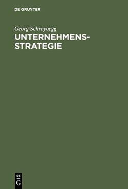 Unternehmensstrategie von Schreyoegg,  Georg