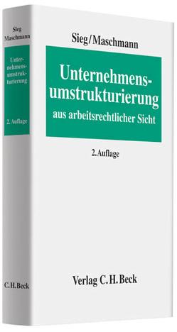 Unternehmensumstrukturierung aus arbeitsrechtlicher Sicht von Maschmann,  Frank, Sieg,  Rainer