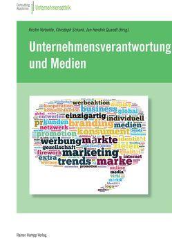 Unternehmensverantwortung und Medien von Quandt,  Jan Hendrik, Schank,  Christoph, Vorbohle,  Kristin