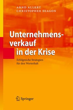 Unternehmensverkauf in der Krise von Allert,  Arnd, Seagon,  Christopher
