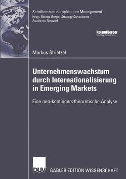Unternehmenswachstum durch Internationalisierung in Emerging Markets von Kreikebaum,  Prof. Dr. Hartmut, Strietzel,  Markus