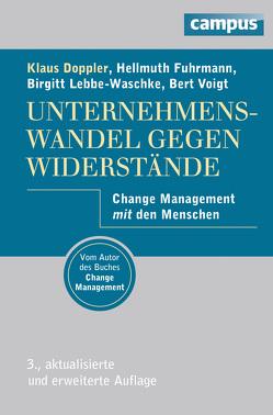 Unternehmenswandel gegen Widerstände von Doppler,  Klaus, Fuhrmann,  Hellmuth, Lebbe-Waschke,  Birgitt, Voigt,  Bert