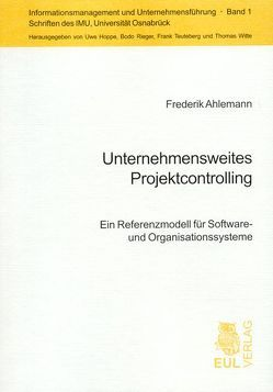 Unternehmensweites Projektcontrolling von Ahlemann,  Frederik