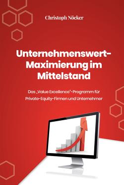 Unternehmenswert-Maximierung im Mittelstand von Nöcker,  Christoph