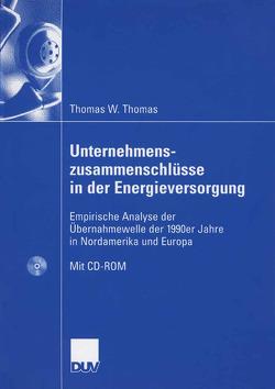 Unternehmenszusammenschlüsse in der Energieversorgung von Schiereck,  Prof. Dr. Dirk, Thomas,  Thomas Werner