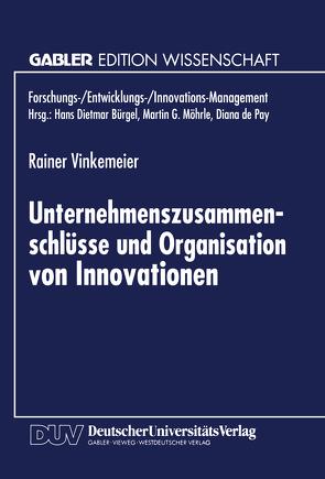 Unternehmenszusammenschlüsse und Organisation von Innovationen von Vinkemeier,  Rainer
