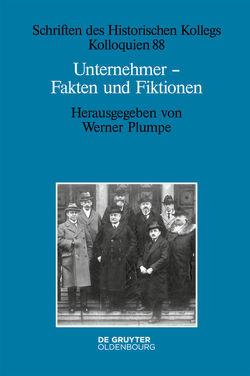 Unternehmer – Fakten und Fiktionen von Plumpe,  Werner