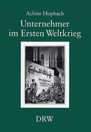 Unternehmer im Ersten Weltkrieg von Hopbach,  Achim