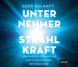 Unternehmer-Strahlkraft von Kulhavy,  Gerd, Pappenberger,  Sebastian