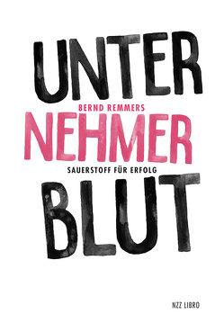 Unternehmerblut von Remmers,  Bernd