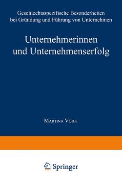 Unternehmerinnen und Unternehmenserfolg von Voigt,  Martina