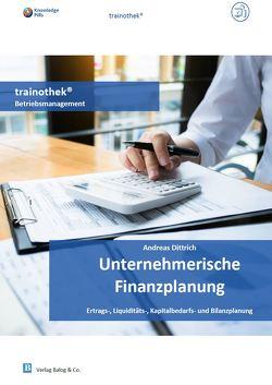 Unternehmerische Finanzplanung von Dittrich,  Andreas