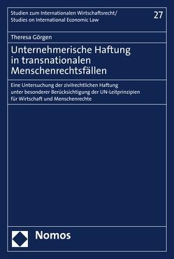 Unternehmerische Haftung in transnationalen Menschenrechtsfällen von Görgen,  Theresa