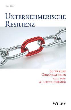 Unternehmerische Resilienz von Rühl,  Uwe
