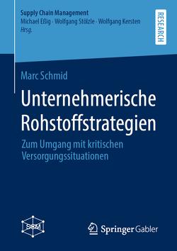 Unternehmerische Rohstoffstrategien von Schmid,  Marc