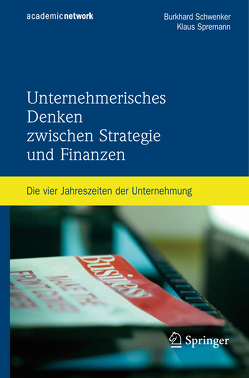 Unternehmerisches Denken zwischen Strategie und Finanzen von Schwenker,  Burkhard, Spremann,  Klaus