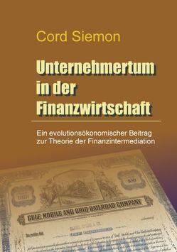 Unternehmertum in der Finanzwirtschaft von Siemon,  Cord