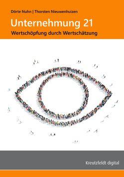 Unternehmung 21: Wertschöpfung durch Wertschätzung von Nieuwenhuizen,  Thorsten, Nuhn,  Dörte