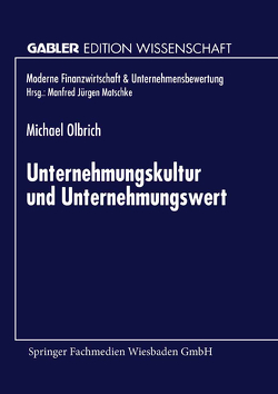 Unternehmungskultur und Unternehmungswert von Olbrich,  Michael