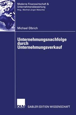 Unternehmungsnachfolge durch Unternehmungsverkauf von Hering,  Prof. Dr. Thomas, Olbrich,  Michael