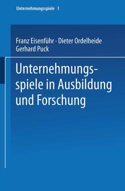 Unternehmungsspiele in Ausbildung und Forschung von Eisenführ,  Franz
