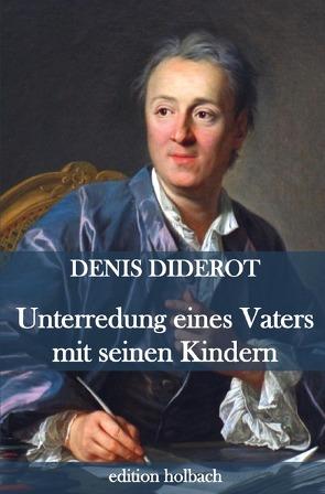 Unterredung eines Vaters mit seinen Kindern von Diderot,  Denis