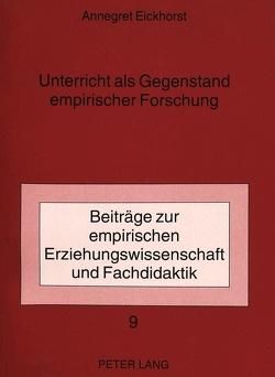 Unterricht als Gegenstand empirischer Forschung von Eickhorst,  Annegret