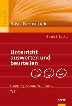 Unterricht auswerten und beurteilen von Becker,  Georg E.