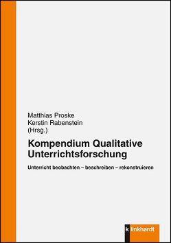 Unterricht beobachten – beschreiben – rekonstruieren von Proske,  Matthias, Rabenstein,  Kerstin