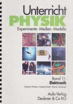 Unterricht Physik / Band 11: Elektronik von Born,  Gernot, Harreis,  Horst, Schell,  Norbert, Schneider,  Werner, Wörlen,  Friedrich