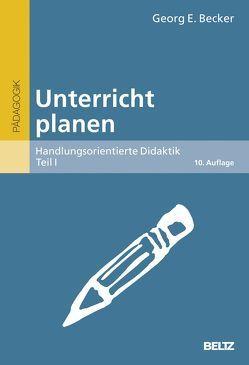 Unterricht planen von Becker,  Georg E.