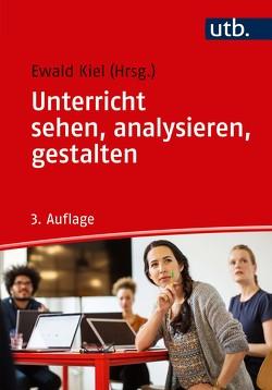 Unterricht sehen, analysieren, gestalten von Kiel,  Ewald