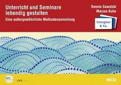 Unterricht und Seminare lebendig gestalten von Brägger,  Gerold, Kuhn,  Marcus, Sawatzki,  Dennis