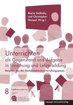 Unterrichten als Gegenstand und Aufgabe in Forschung und Lehrerbildung von Hallitzky,  Maria, Hempel,  Christopher
