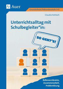 Unterrichtsalltag mit Schulbegleiter_in_So geht s von Hohloch,  Claudia