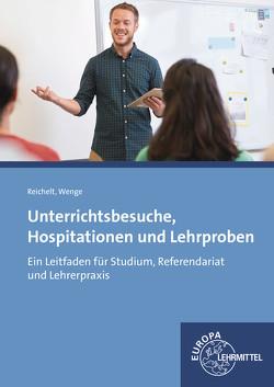 Unterrichtsbesuche, Hospitationen und Lehrproben von Reichelt,  Heiko, Wenge,  Gerald