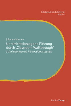 """Unterrichtsbezogene Führung durch """"Classroom Walkthrough"""" von Schwarz,  Johanna"""