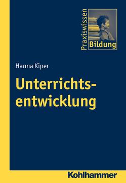 Unterrichtsentwicklung von Brenner,  Peter J., Kiper,  Hanna