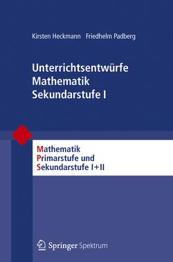 Unterrichtsentwürfe Mathematik Sekundarstufe I von Heckmann,  Kirsten, Padberg,  Friedhelm