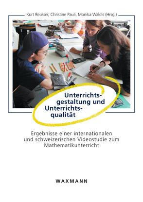 Unterrichtsgestaltung und Unterrichtsqualität von Pauli,  Christine, Reusser,  Kurt, Waldis,  Monika