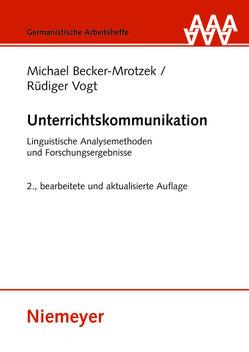 Unterrichtskommunikation von Becker-Mrotzek,  Michael, Vogt,  Rüdiger