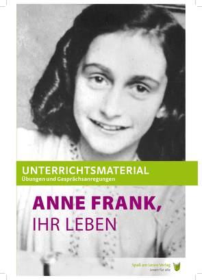 """Unterrichtsmaterial zu """"Anne Frank, Ihr Leben"""" von Pfaff,  Judith, Spaß am Lesen Verlag GmbH"""