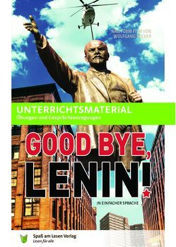 """Unterrichtsmaterial zu """"Good Bye, Lenin"""" von Göddemeyer,  Katja, Spaß am Lesen Verlag GmbH"""
