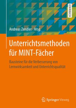 Unterrichtsmethoden für MINT-Fächer von Zendler,  Andreas