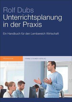 Unterrichtsplanung in der Praxis von Dubs,  Rolf