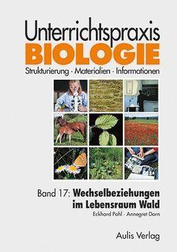 Unterrichtspraxis Biologie / Band 17: Wechselbeziehungen im Lebensraum Wald von Dorn,  Annegret, Jaenicke,  Joachim, Kähler,  Harald, Pohl,  Eckhard