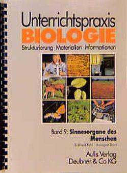 Unterrichtspraxis Biologie / Band 9: Sinnesorgane des Menschen von Dorn,  Annegret, Jaenicke,  Joachim, Kähler,  Harald, Pohl,  Eckhard