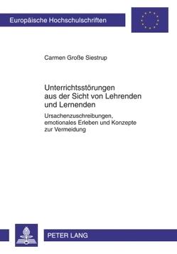 Unterrichtsstörungen aus der Sicht von Lehrenden und Lernenden von Große Siestrup,  Carmen